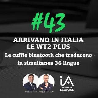 #43 L'intelligenza Artificiale nelle cuffie che traducono 36 lingue in simultanea!