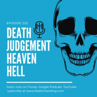 225: Death, Judgement, Heaven, Hell (The 4 Last Things)