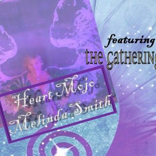Heart Mojo with Melinda Smith and her guest The Gathering Place 10_19_20