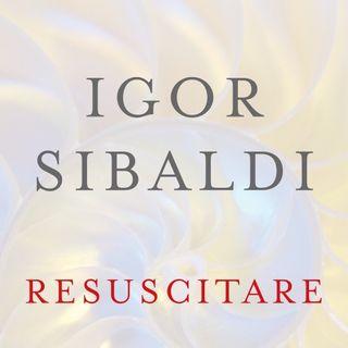 "Igor Sibaldi ""Resuscitare"""