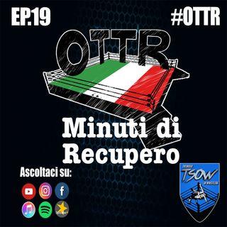 OTTR Minuti di Recupero - Ep. 19 - Akira
