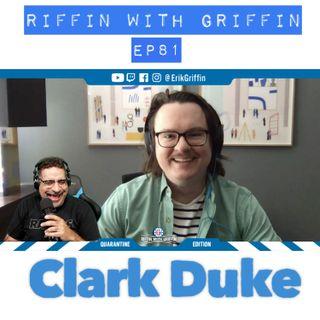 Clark Duke: Riffin With Griffin, Beautiful, Fancy, Man