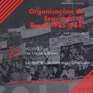 CuvaCAST 28 - Organizações de Esquerda no Brasil, parte 2 (1945-1964)