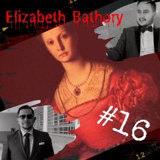 ELIZABETH BATHORY || LA CONDESA DE SANGRE || LA VAMPIRA QUE SE BAÑABA EN SANGRE ||
