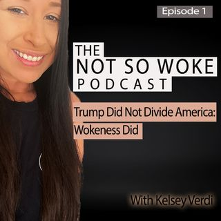 1: Trump Didn't Divide America: Wokeness Did