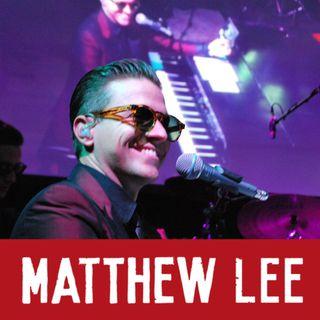 30 Minuti con Matthew Lee