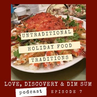 Ep 7 Untraditional Holiday Food Traditions