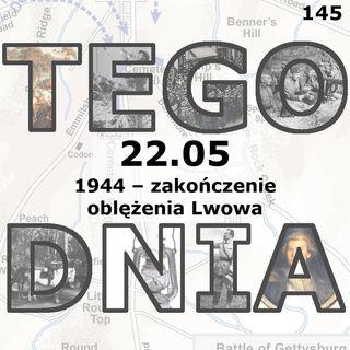 Tego dnia: 22 maja (koniec oblężenia Lwowa)