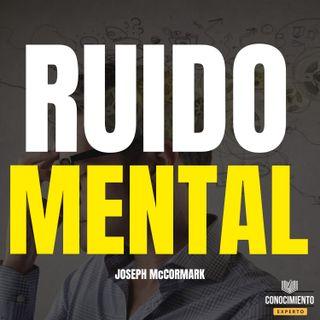 216 - Ruido Mental (Enfoque Productividad, Minimalismo y Salud Mental)