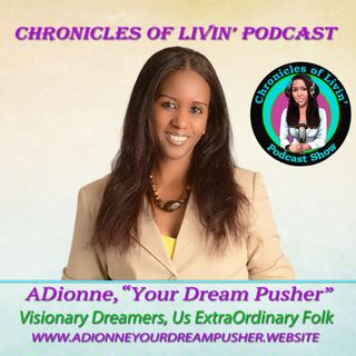 "EP 116- CHOOSE YOUR BATTLES WISELY, KEEP YOUR PEACE! ADionne ""Your Dream Pusher"""