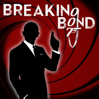 Introducing Breaking Bond: A 007 Binge