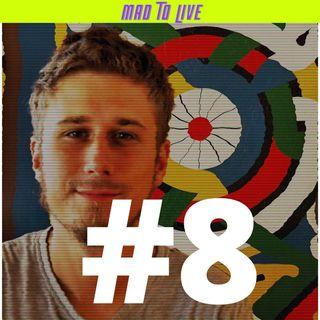 Mad to Live #8 - Tomasz Owsiany