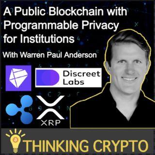 Warren Paul Anderson Interview - Discreet Labs, Findora, Privacy Blockchains, Ripple, XRP, Bitcoin