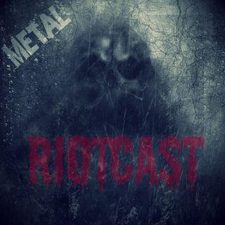 Metal RIOTcast LIVE - episode 7