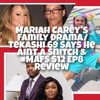 Mariah Carey's Family Drama/Tekashi 69 Says Snitch Where??! & #MAFS S12 Ep8 Review