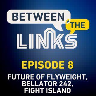 Between the Links: Episode 8 | Future of UFC 125ers, Bellator's Return, Is Aljamain Sterling Next?