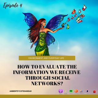 Episodio 4 -How to evaluate the information we receive through social networks