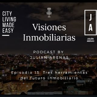 Episodio 15. Tres Herramientas del Futuro Inmobiliario.m4a