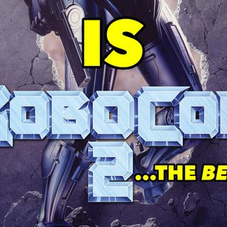 Is ROBOCOP 2 The Best Robocop?  (A Blast From The Past Franchise Re-Review.)