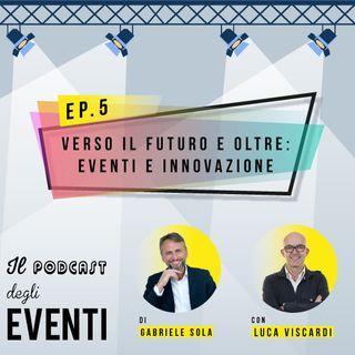 Verso il futuro e oltre: eventi e innovazione