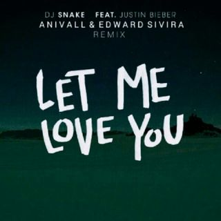 Let Me Love You (ANIVALL & Edward Sivira Remix)
