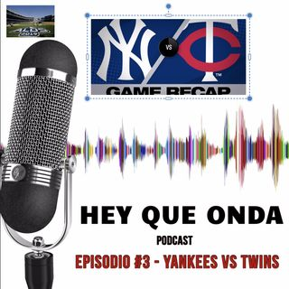 Episodio #3 - Yankees vs Twins