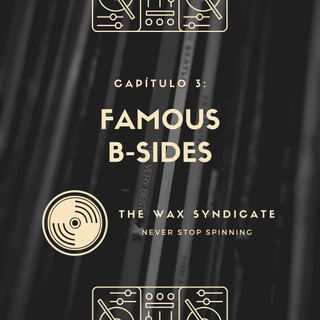 Capítulo 3: Famous B-Sides