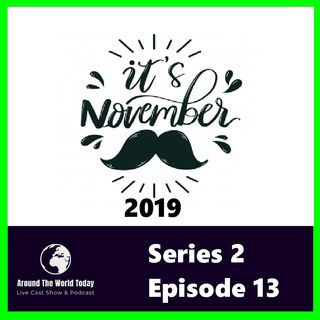 Around the World Today  Series 2 Episode 13 It is November 2019