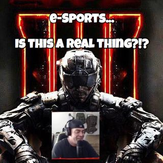 eSports: Is This A Real Thing?!?