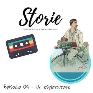 Storie - Episodio 04 - Un esploratore