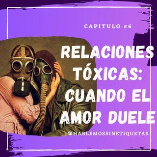 Relaciones tóxicas: cuando el amor duele