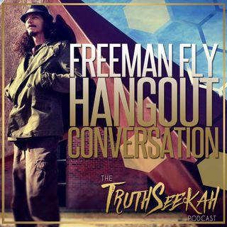 Conspiracy Talk | Freeman Fly Hangout Conversation