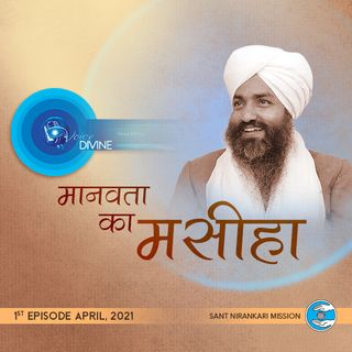 Manavata Ka Maseeha -Baba Gurbachan Singh Ji Maharaj: April 2021 1st Episode -Voice Divine: The Internet Radio