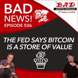 The Fed Says Bitcoin is a Store of Value - Bad News For 4/22/21