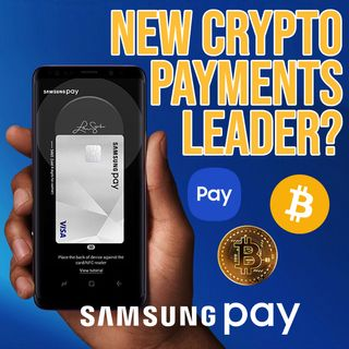 268. Can Samsung Pay Be the New Crypto Payments Leader?