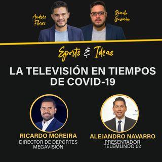Sports & Ideas | Ricardo Moreira y Alejandro Navarro: La televisión en tiempos de COVID-19