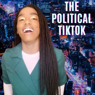 The First Political TikTok Podcast!