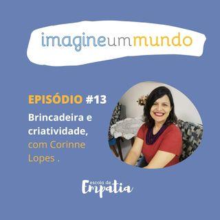 #13 Brincadeira e criatividade