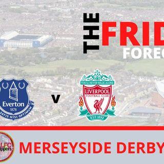 Merseyside Derby | Friday Forecast