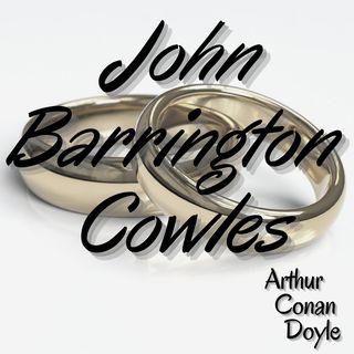 John Barrington Cowles - Arthur Conan  Doyle