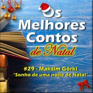 Os Melhores Contos - Sonho de uma Noite de Natal - Maksim Górki