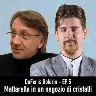 DuFer & Boldrin - Mattarella in un Negozio di Cristalli