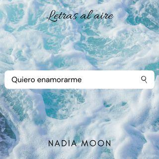 Quiero enamorarme | Nadia Moon