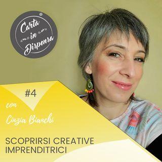 Scoprirsi creative imprenditrici / Puntata #4 incontro con Cinzia Bianchi
