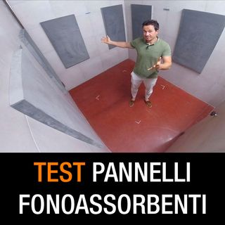 Pannelli fonoassorbenti [ Test ]
