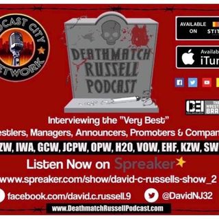 """Death Match Russell PodCast""! Ep #289 Live with Indy Pro Wrestler The Notorious One Drew Blood Fans bring weapons Match at OPW 7th year"