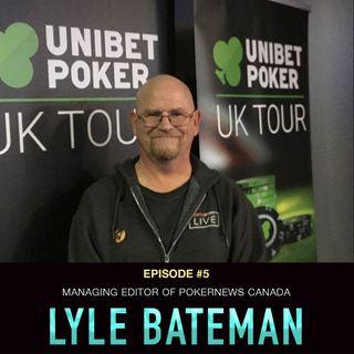 #5 Lyle Bateman: Managing Editor of PokerNews Canada