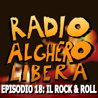Episodio 18: Il Rock & Roll