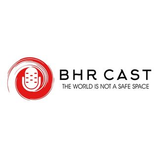 BHR Cast# 3 BLM