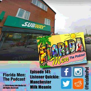 141 - Listener Quickie: Manchester Milk Meanie